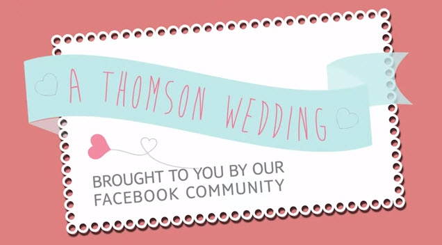 A Thomson Wedding - the first crowdsourced big day - Complete Savings